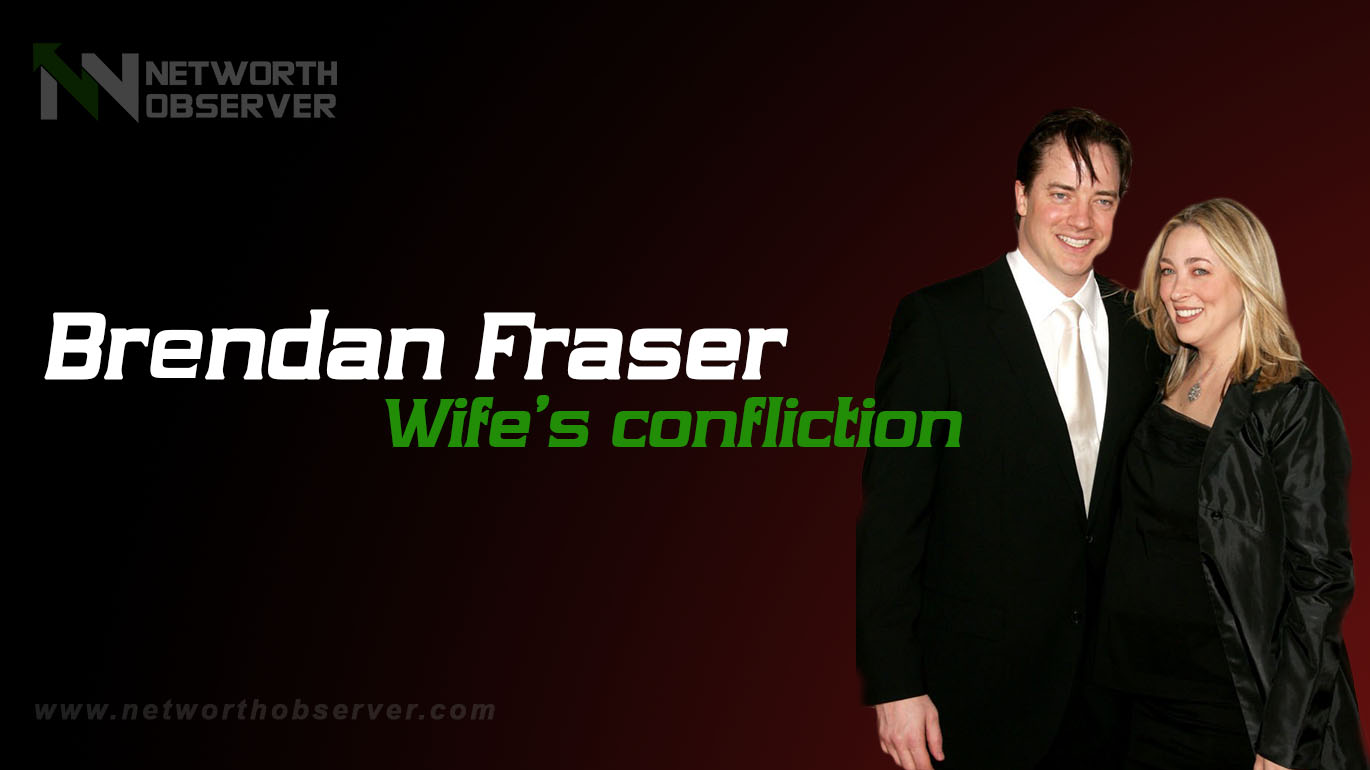 Photo of Brendan Fraser Wife's confliction