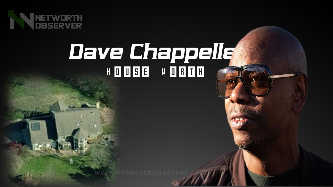Dave Chappelle House worth