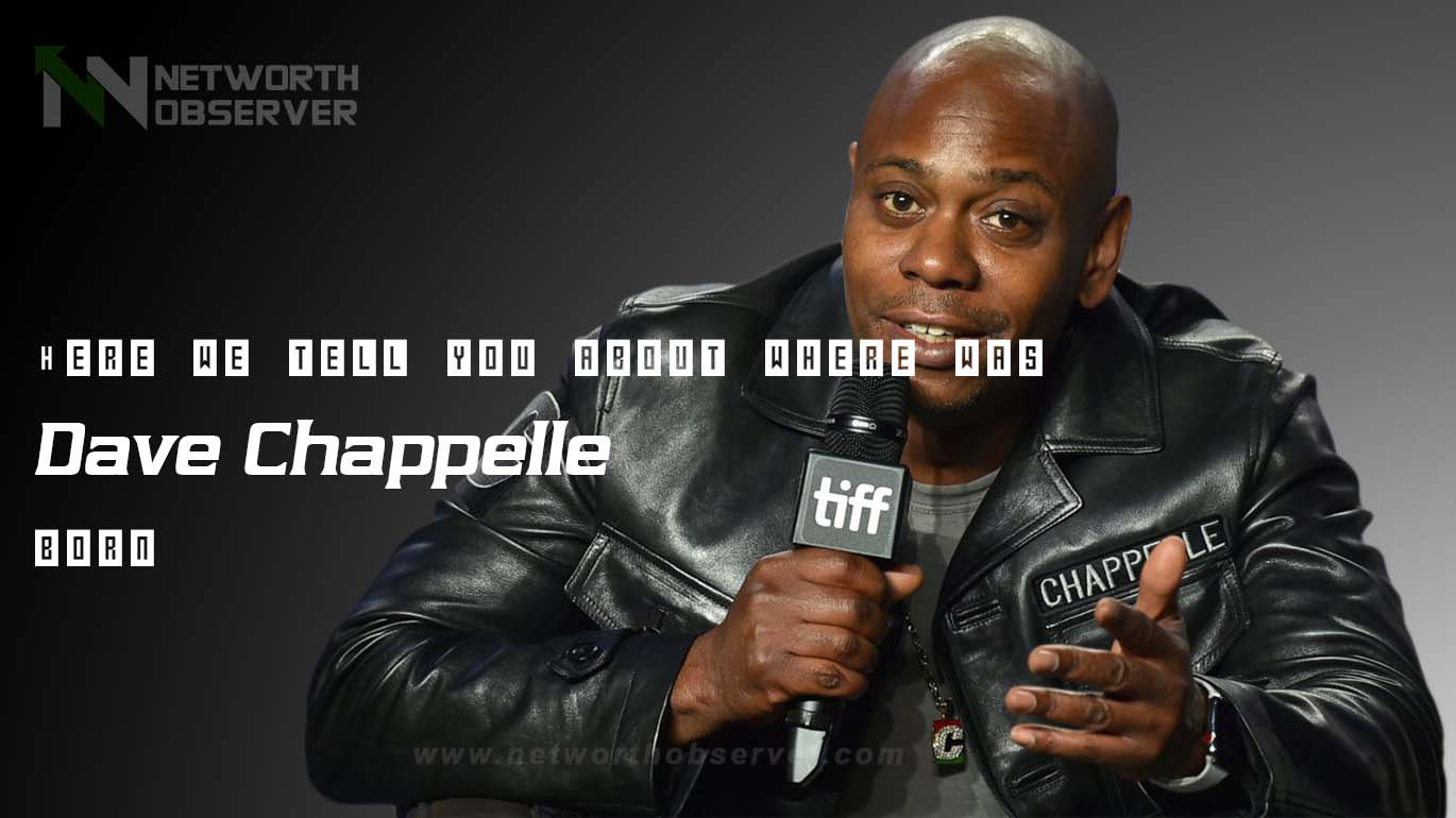 Where was Dave Chappelle born