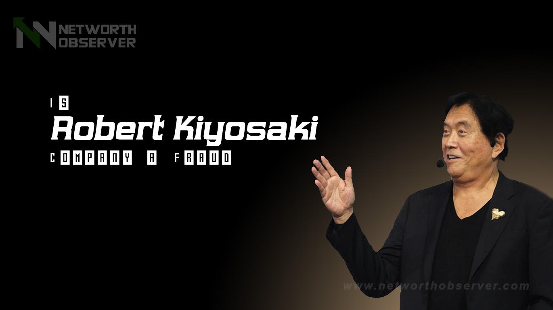 Is Robert Kiyosaki Company a Fraud