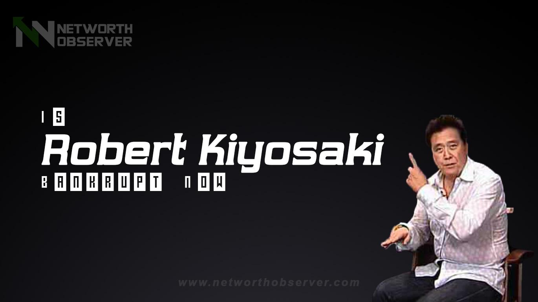 Robert Kiyosaki bankrupt