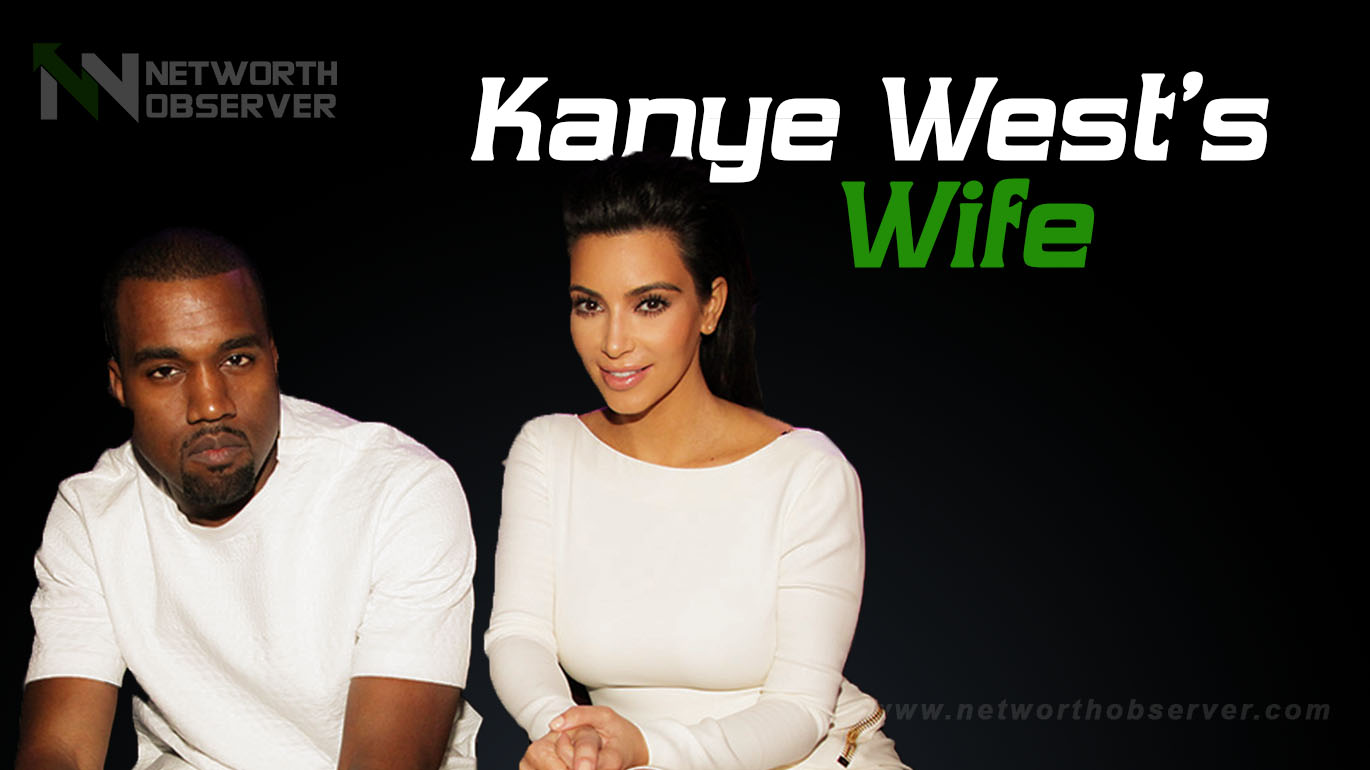 Photo of People whant to Know Who is Kanye West Wife?