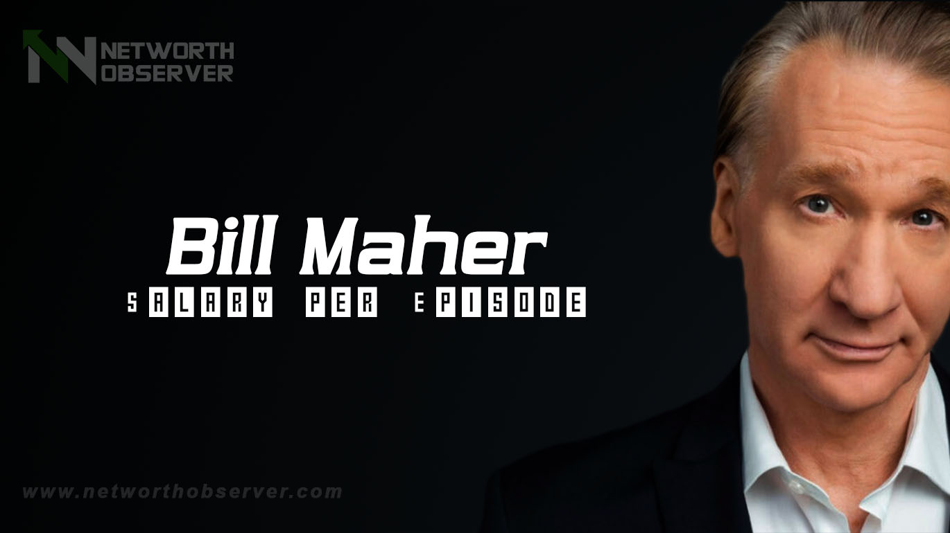 The net worth of Bill Maher