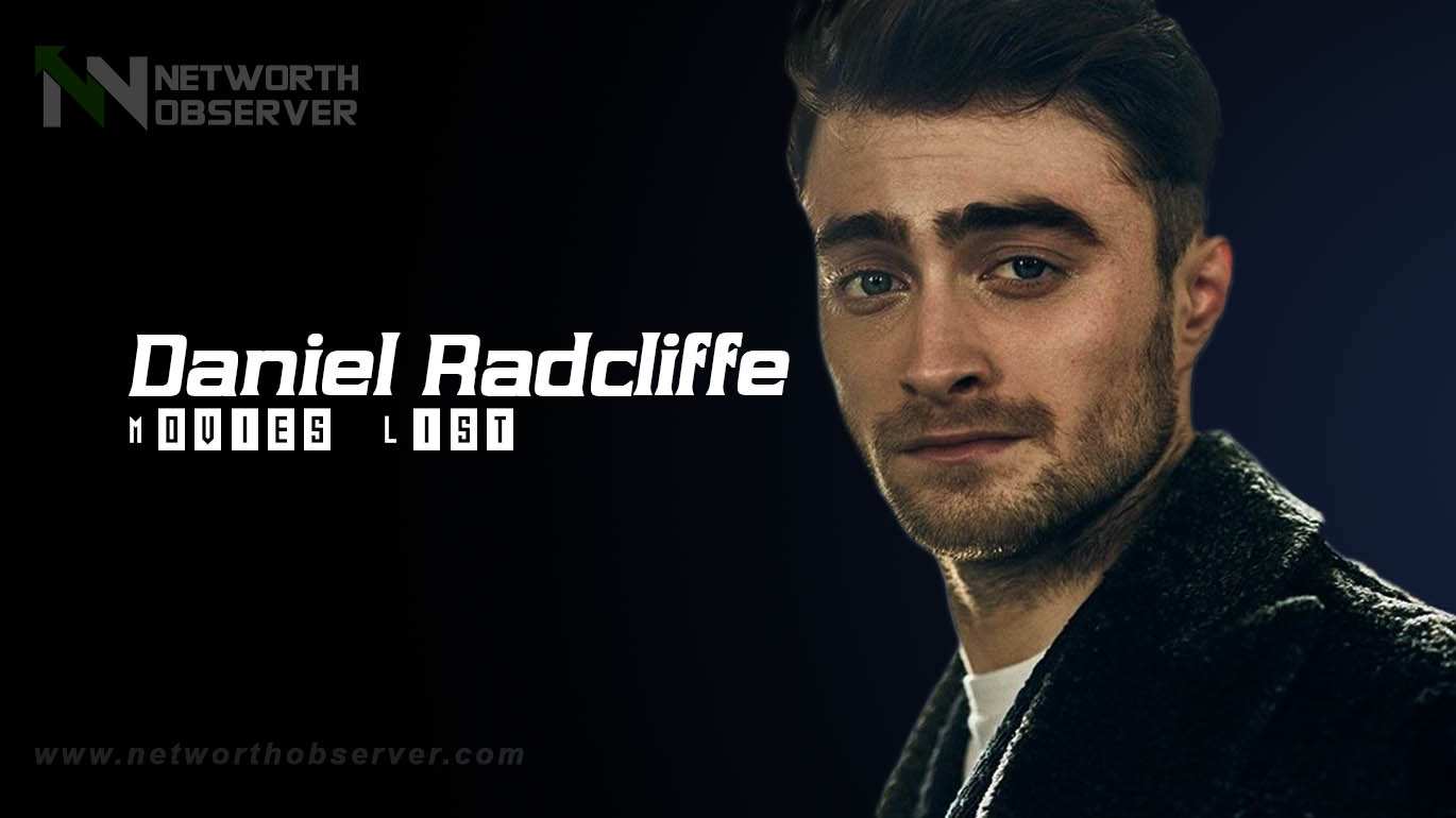 Here we give you Daniel Radcliffe Movies List