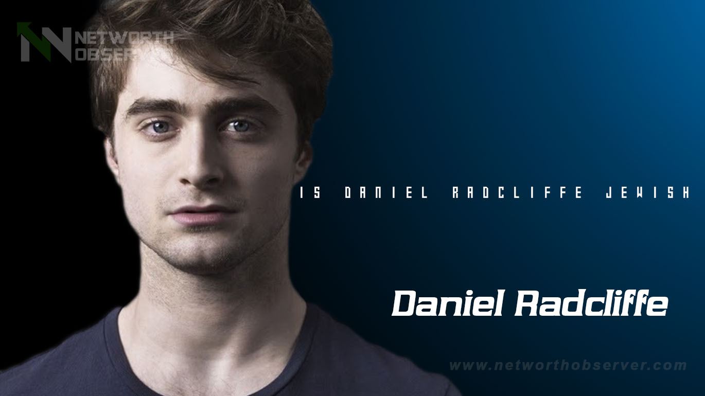 Is Daniel Radcliffe Jewish