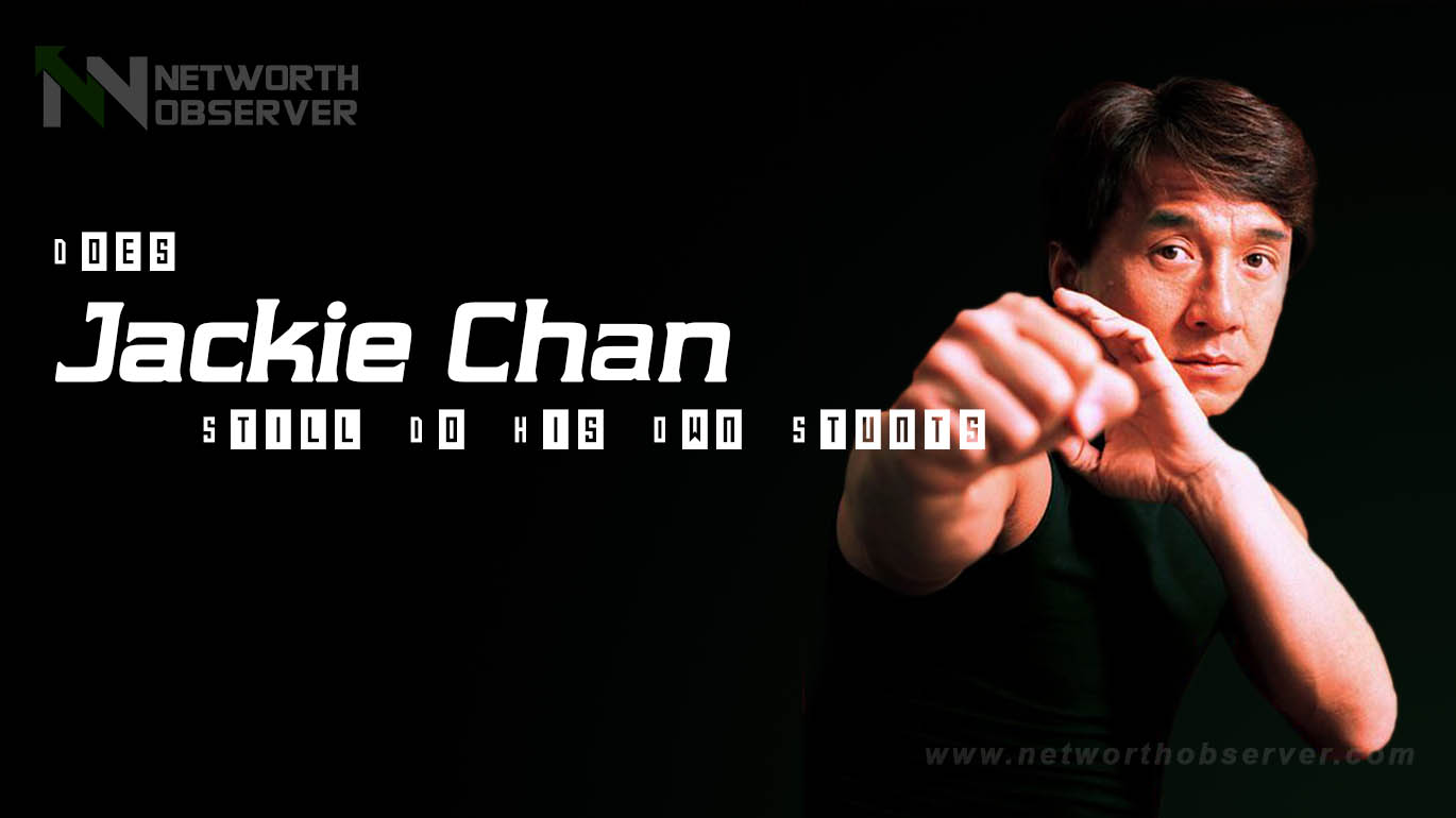Does Jackie Chan still do his own stunts