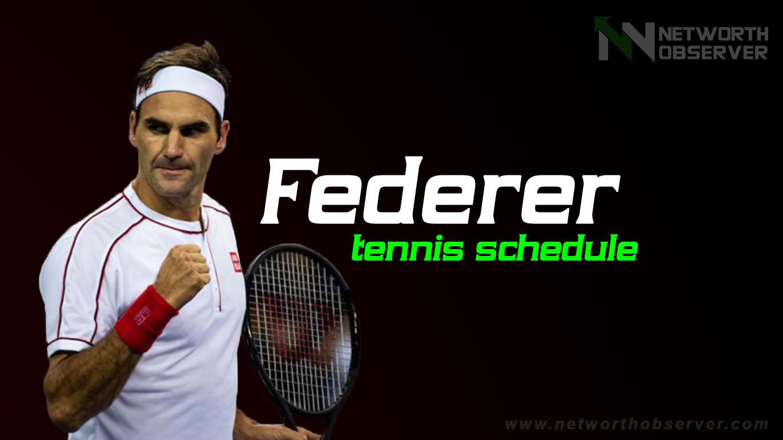 Federer tennis schedule